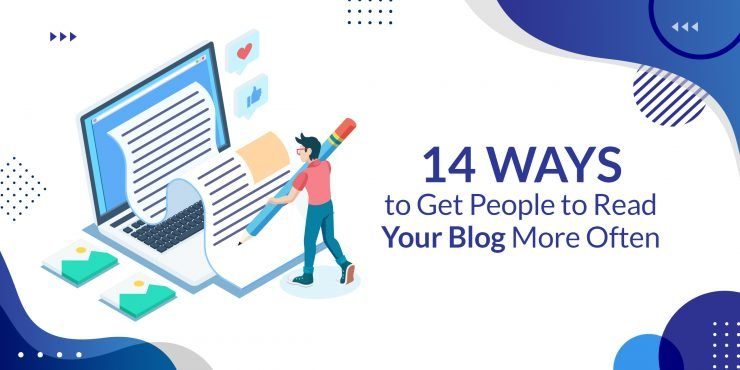 14 Ways to Get People to Read Your Blog