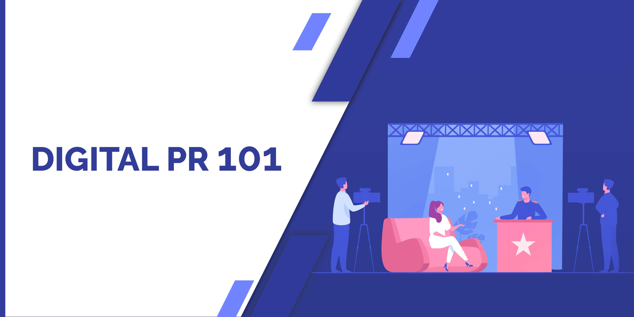 Digital PR 101 - Introduction to Digital PR
