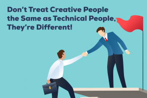 Don't treat creative people the same as technical people
