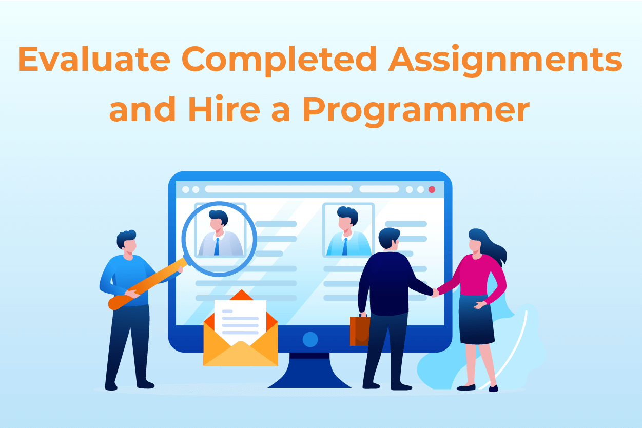 Step-6-Evaluate assignments and hire a programmer