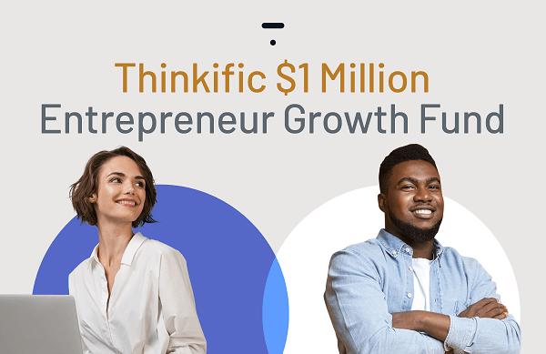Thinkific 1 million entrepreneur growth fund