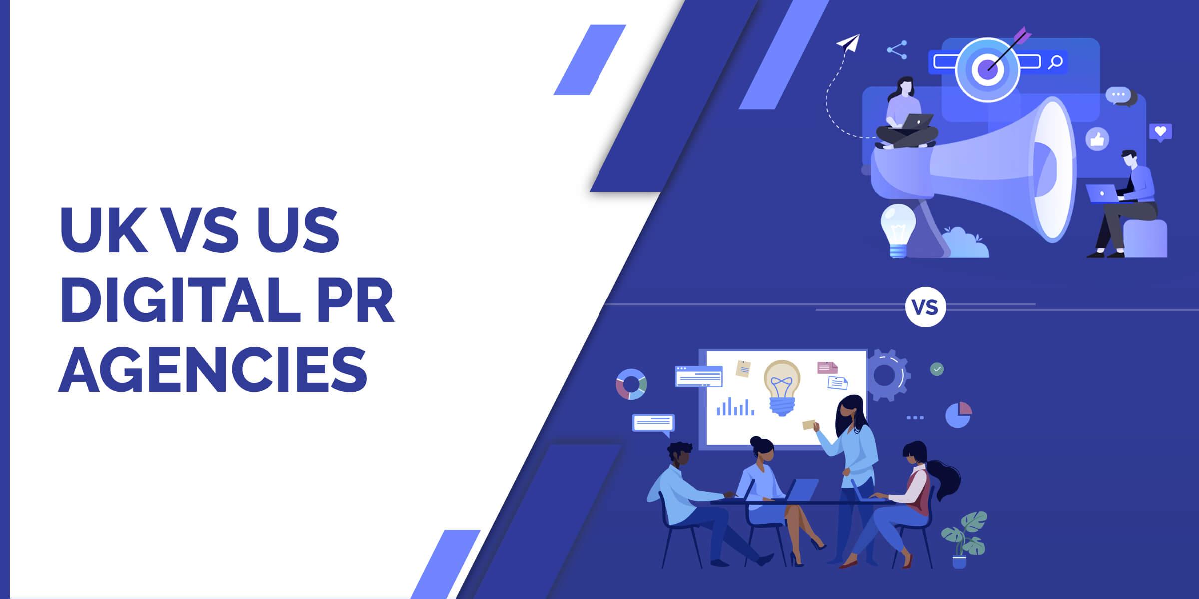 UK vs US Digital PR Agencies