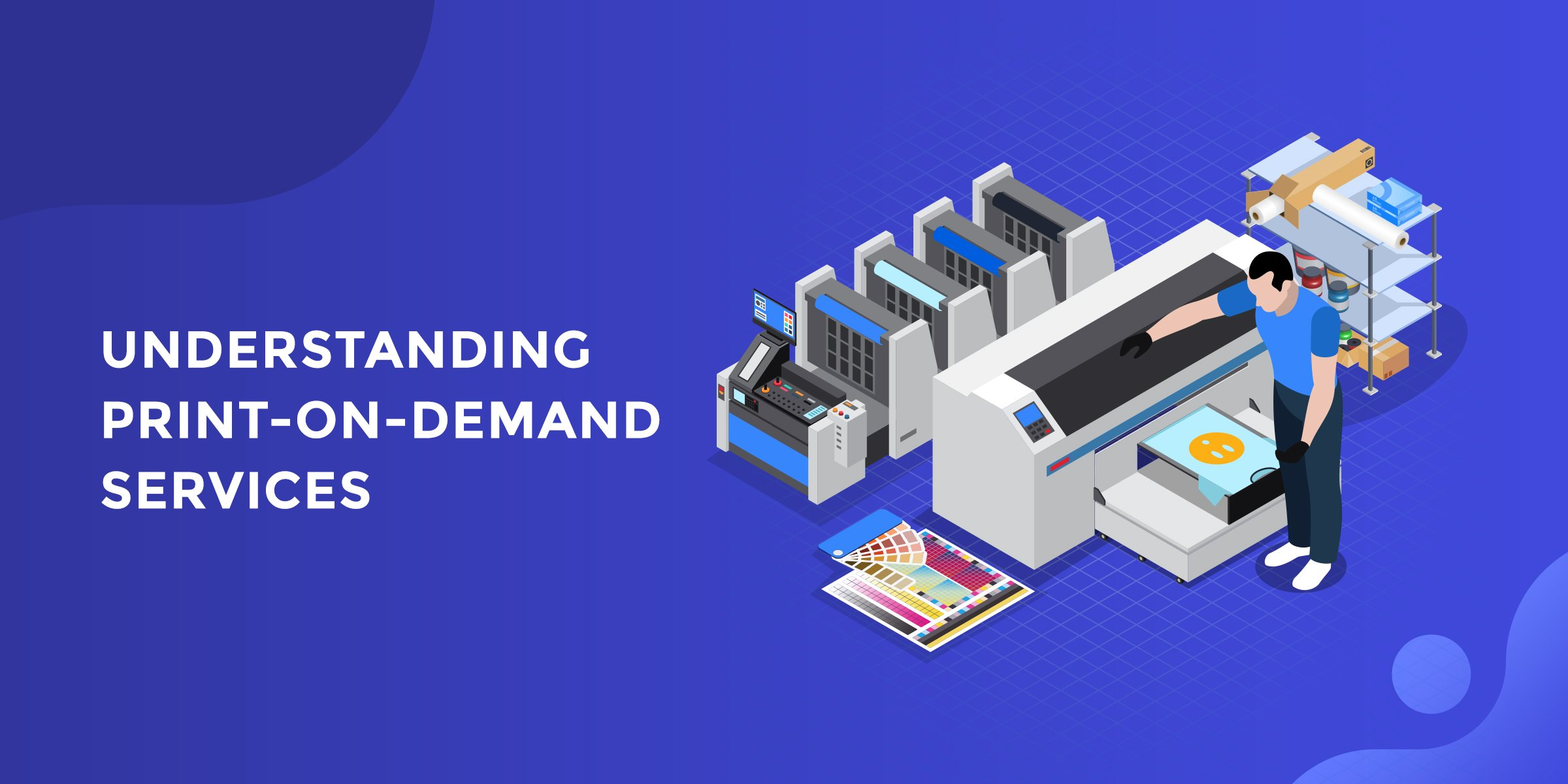 Understanding Print-On-Demand Services