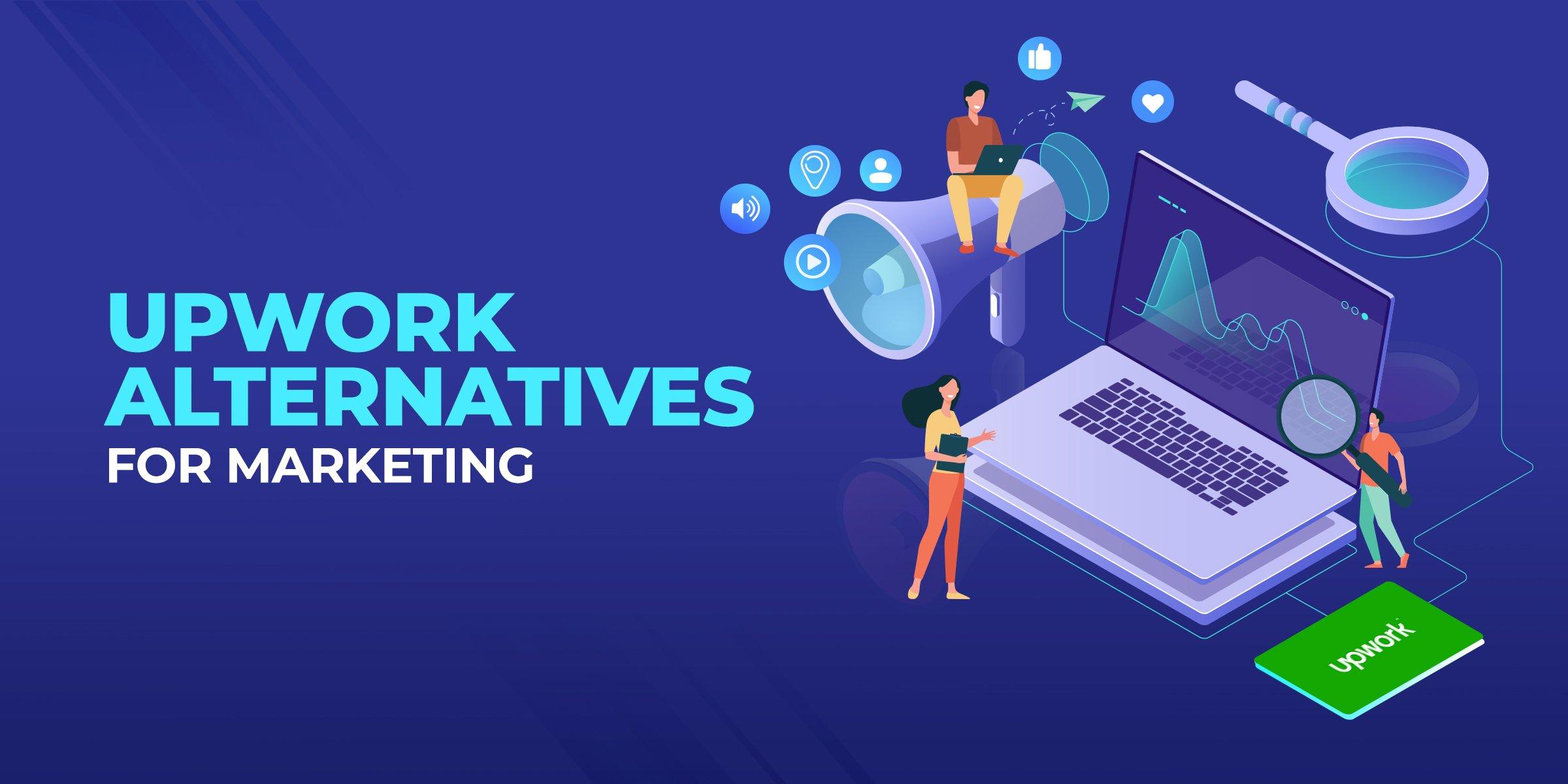 Upwork Alternatives for Marketing