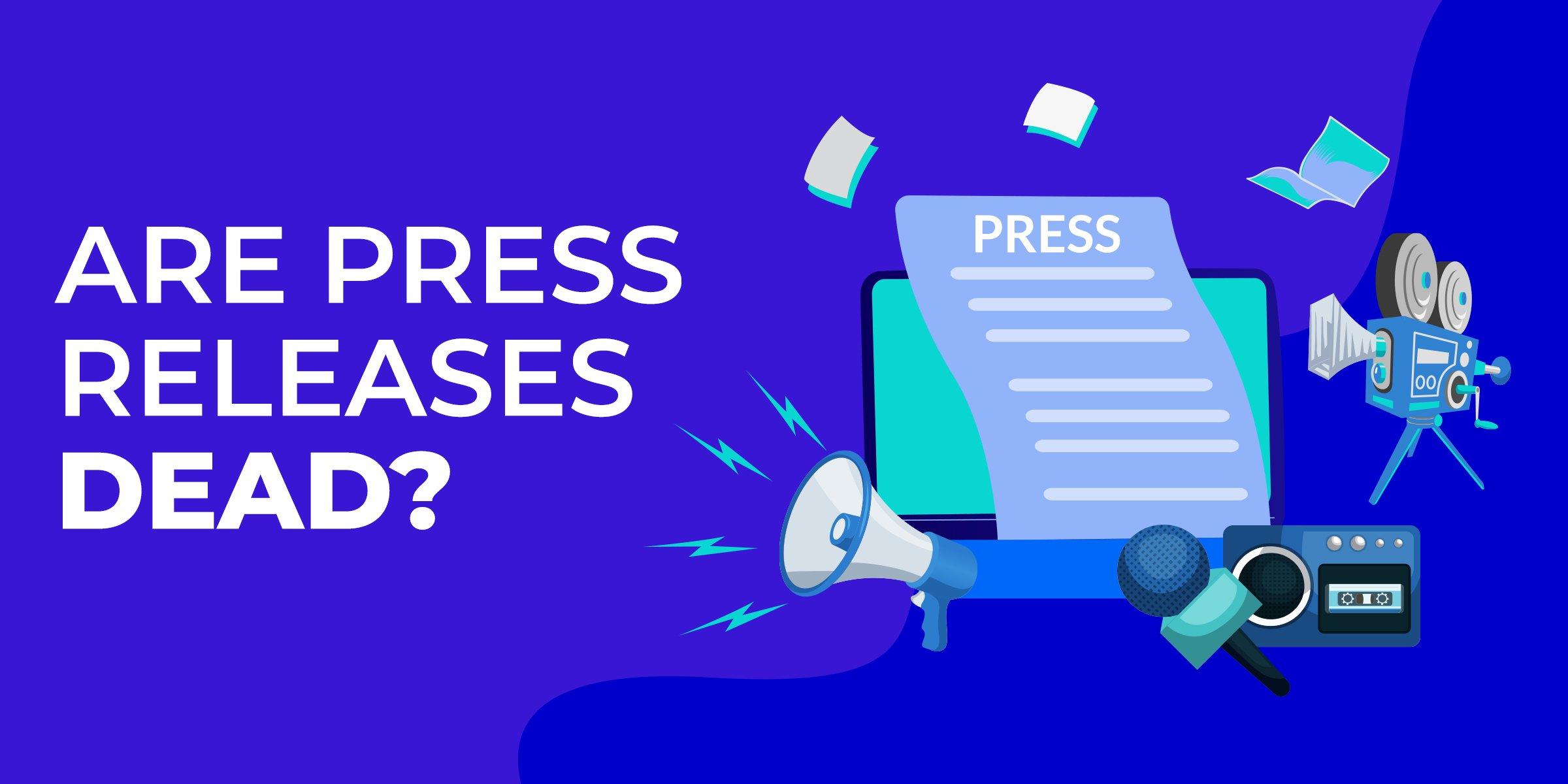 Are Press Releases Dead?