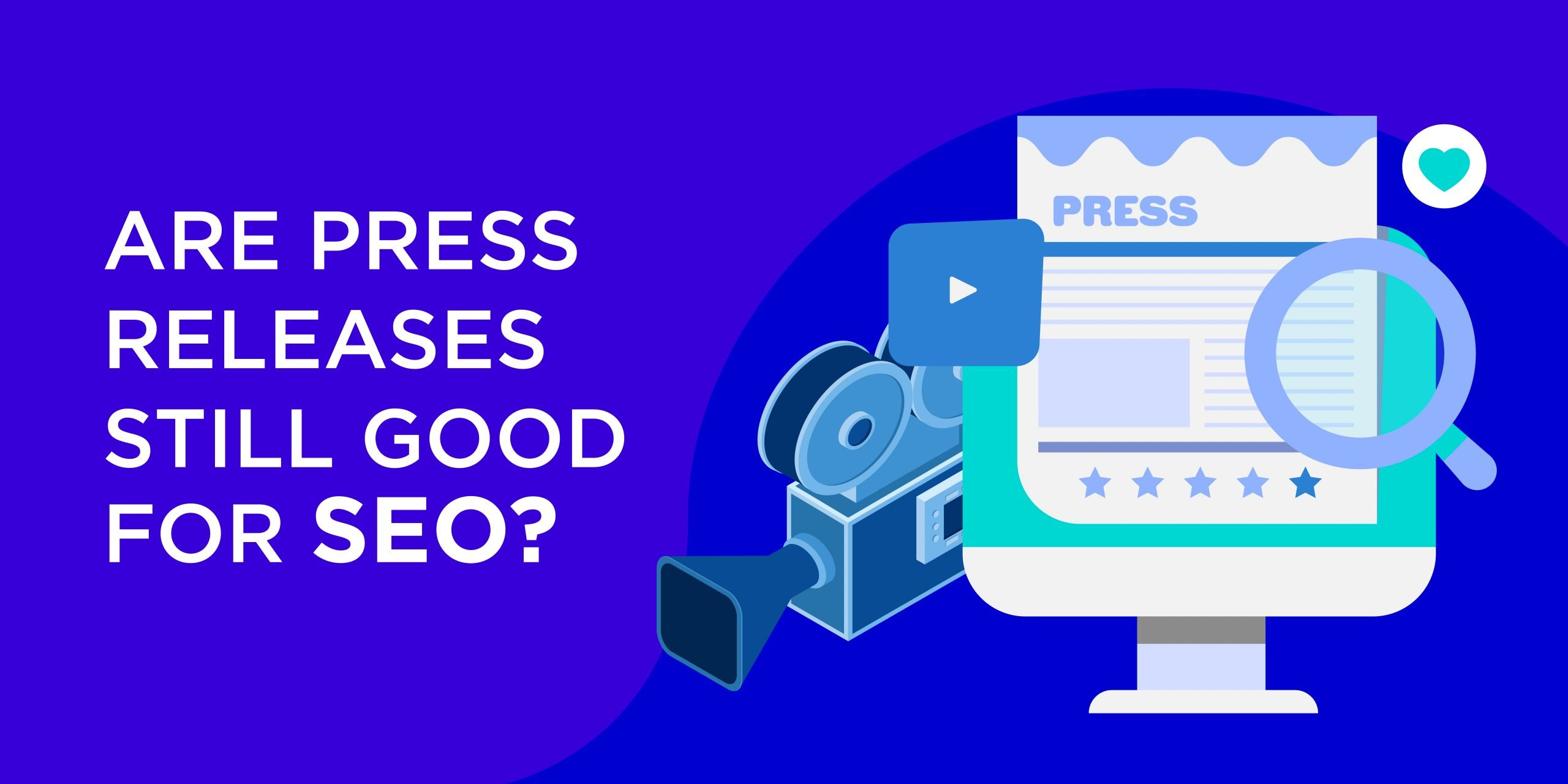 Are Press Releases Good for SEO?