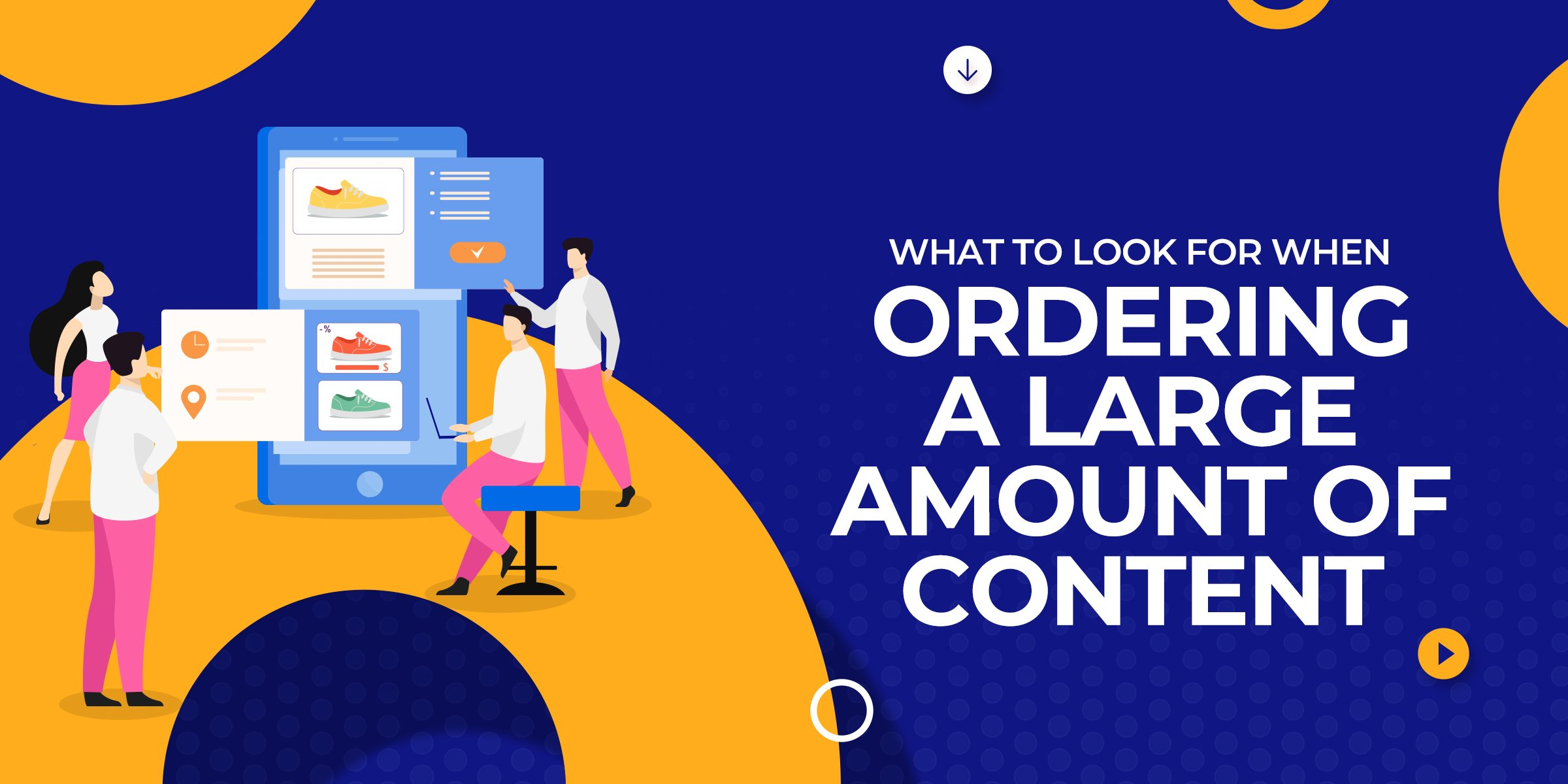 What to Look For When Ordering a Large Amount of Content