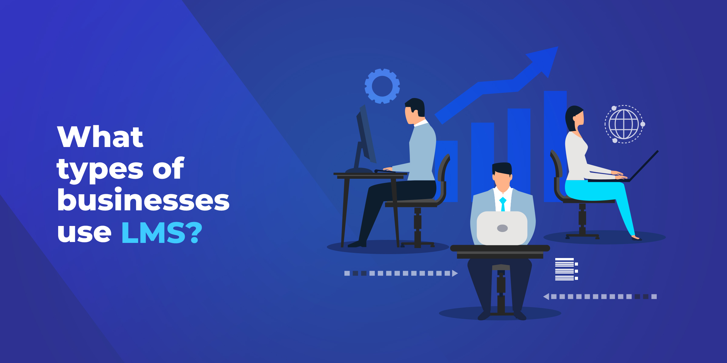 What types of Businesses Use LMS?