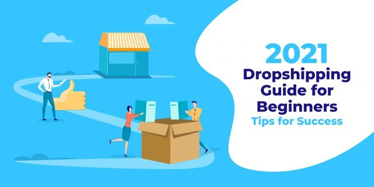 2021 Dropshipping Guide for Beginners