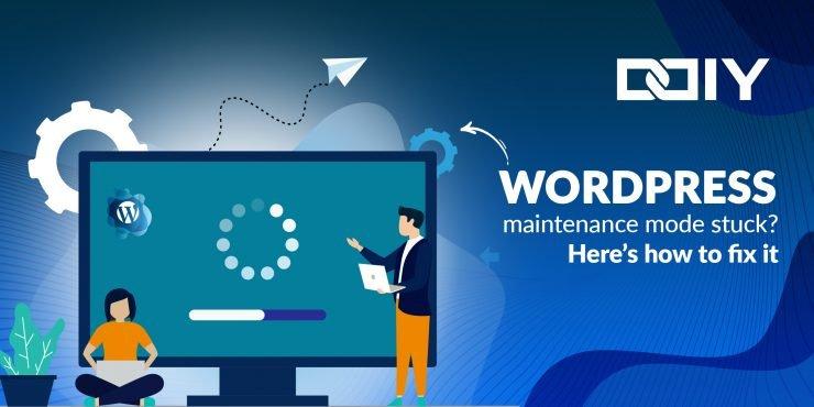WordPress Maintenance Mode Stuck - Here's How to Fix It