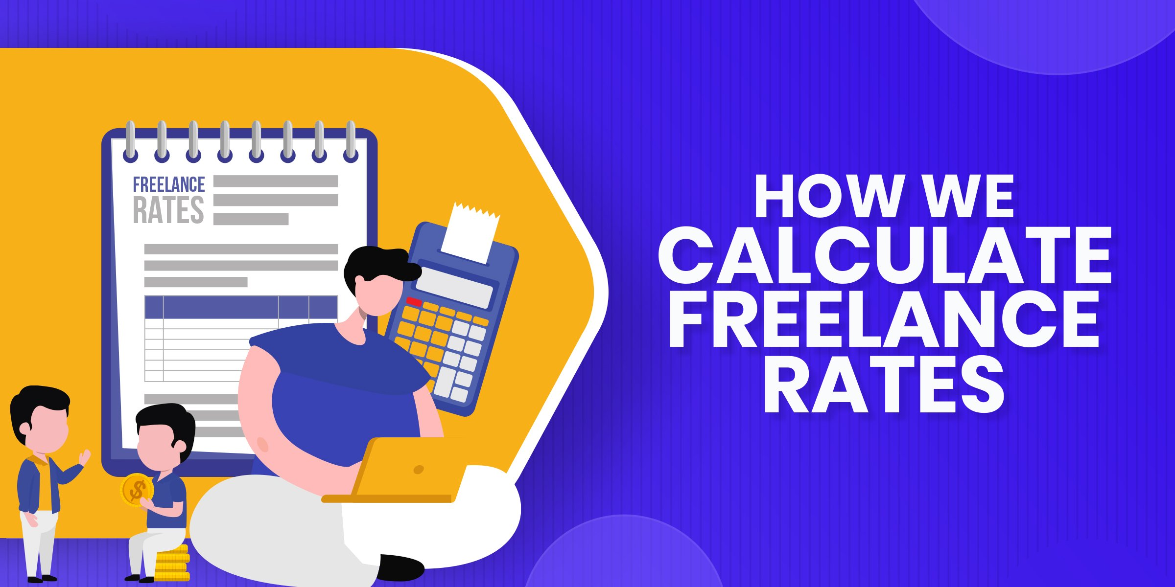 How We Calculate Freelance Developer Rates