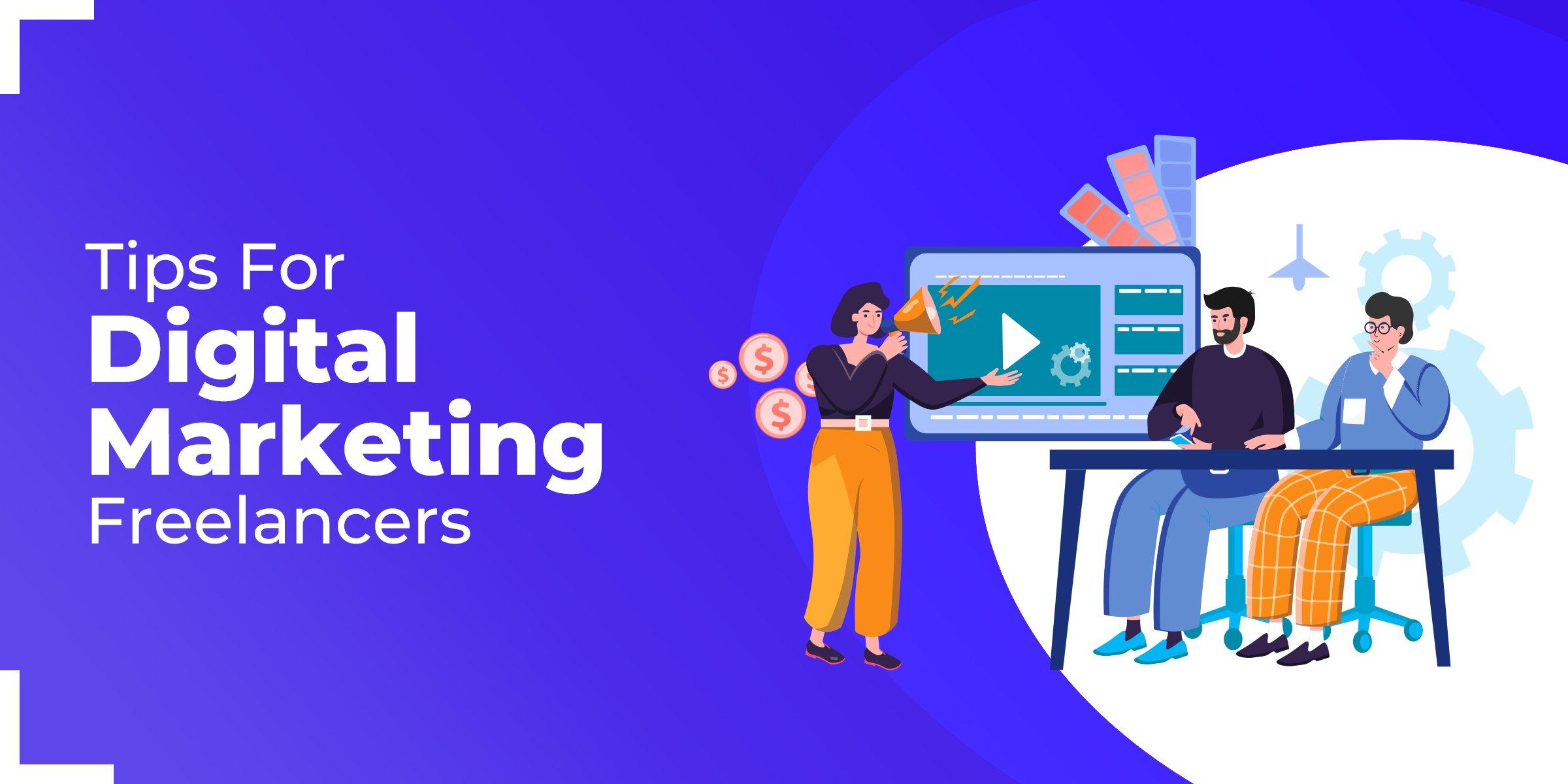 Tips for Digital Marketing Freelancers