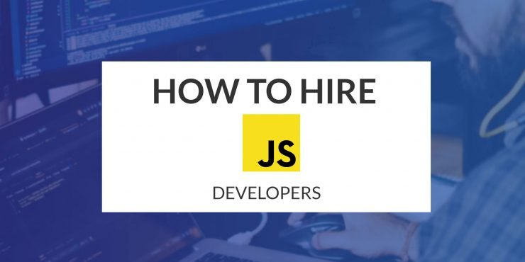 How to Hire a JavaScript Developer