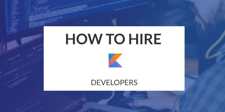 How to Hire Kotlin Developers