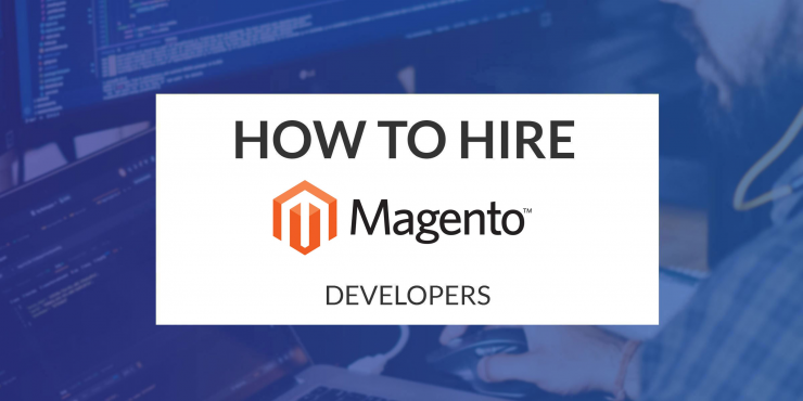 How to Hire a Magento Developer