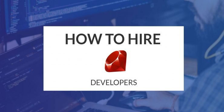 How to Hire Ruby Developers