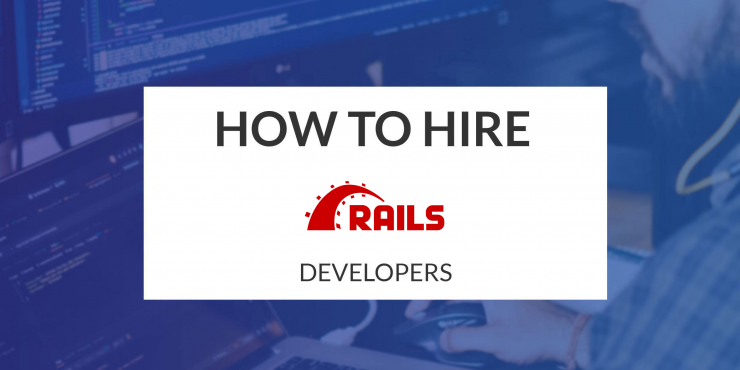 How to Hire Ruby on Rails Developers