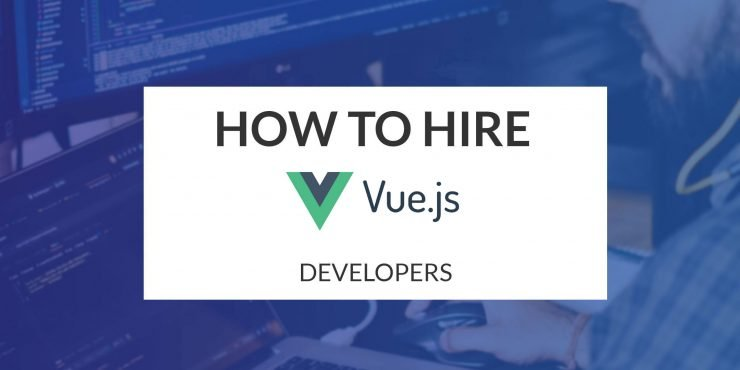 How to Hire Vue.js Developers