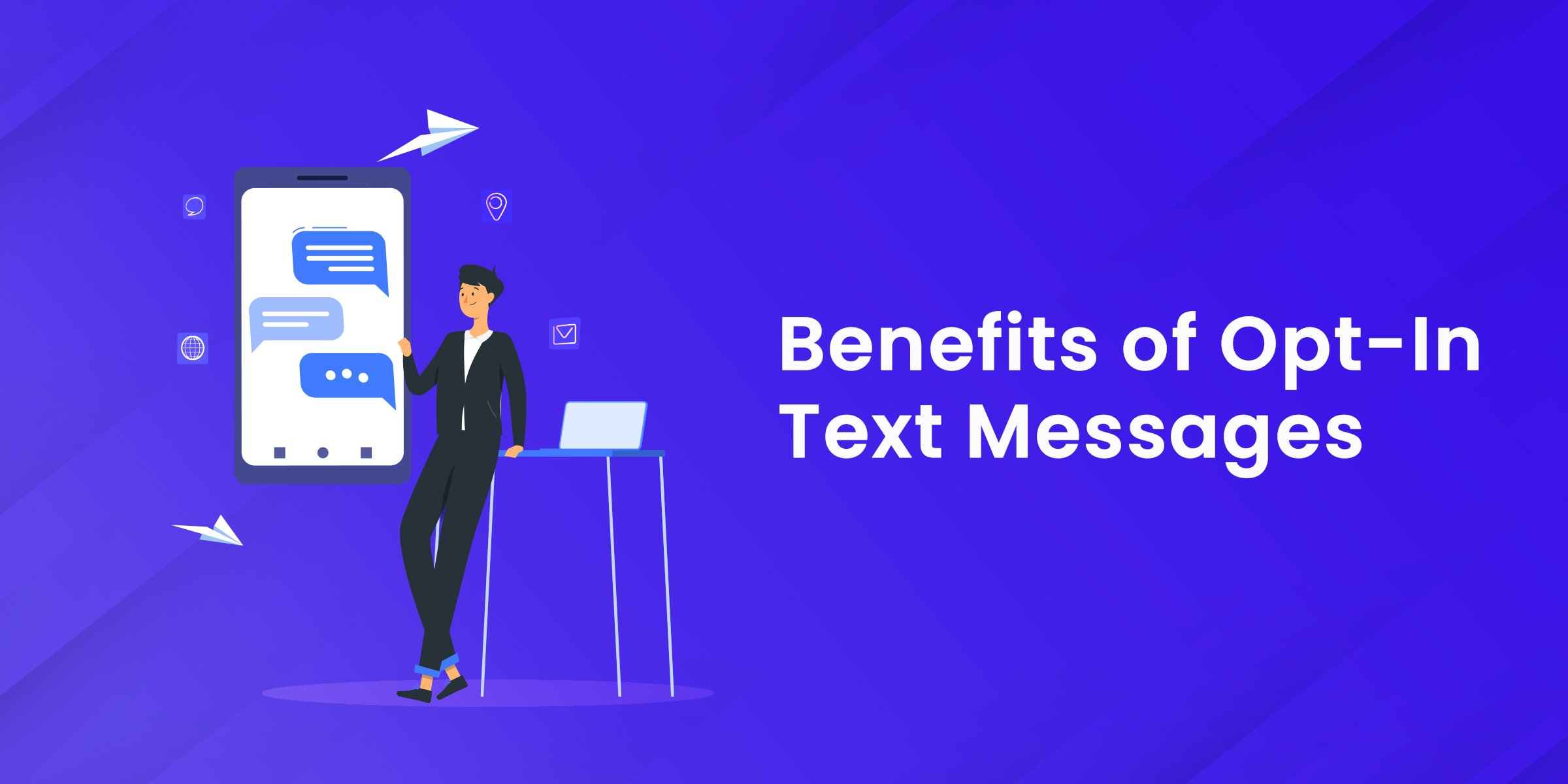 Benefits of Opt-in Text Messages