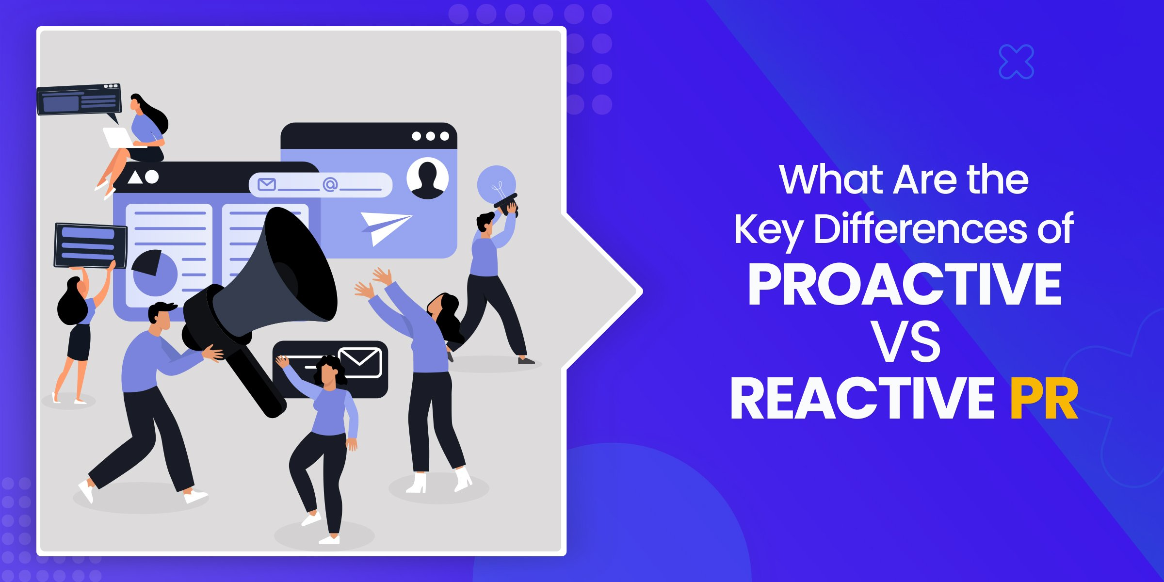 What are the Key Differences Between Proactive and Reactive PR