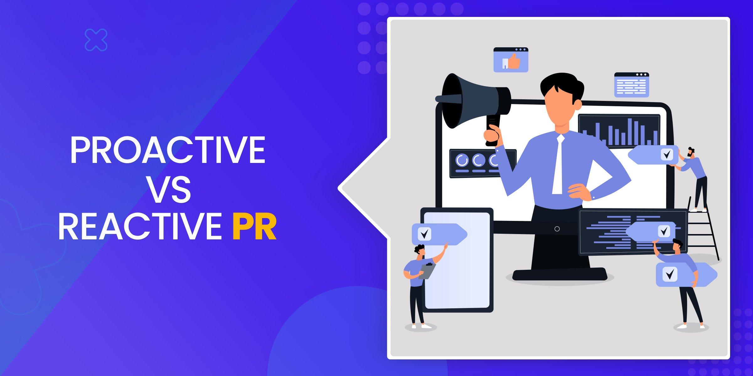 Proactive vs Reactive PR
