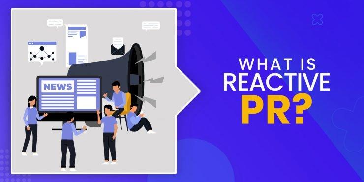 What is Reactive PR?
