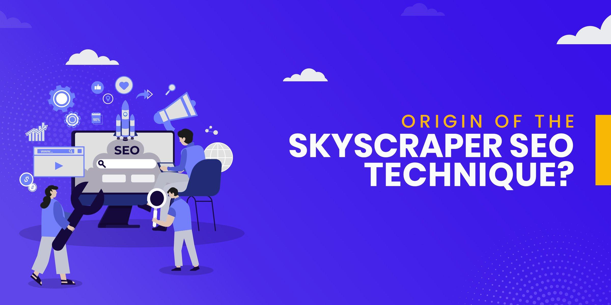 Origin of the Skyscraper SEO Technique
