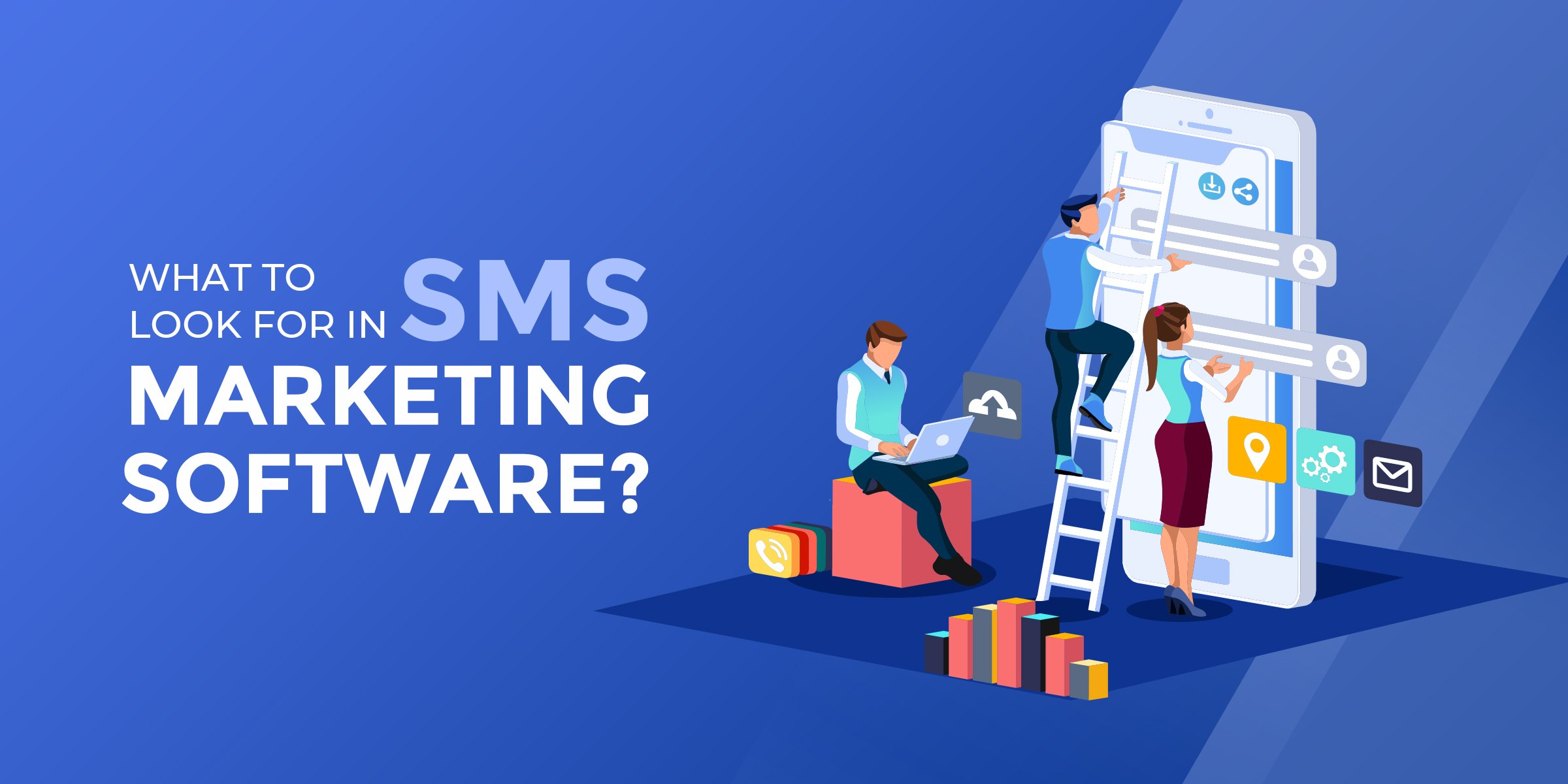 What to Look for in SMS Marketing Software