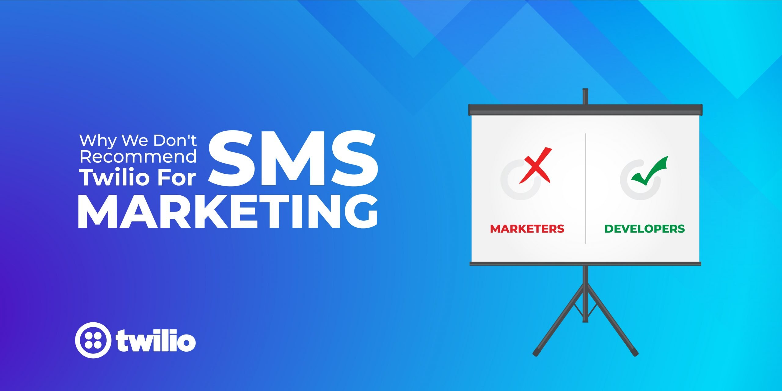 Why We Don't Recommend Twilio for SMS Marketing