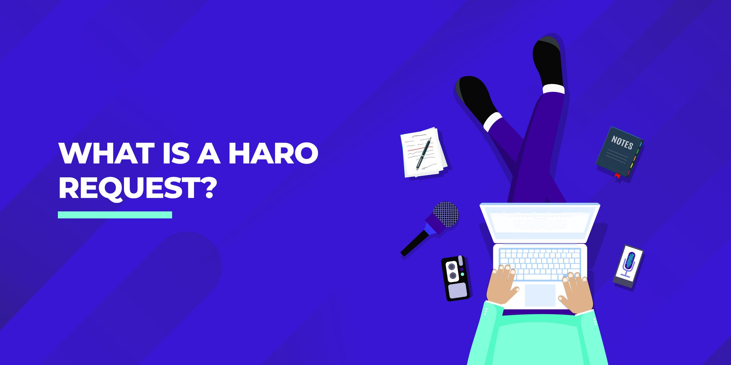What is a HARO Request?